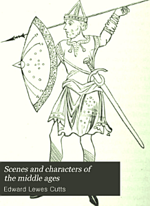 Scenes and Characters of the Middle Ages PDF