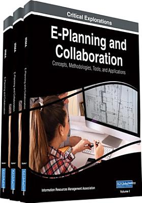 E Planning and Collaboration  Concepts  Methodologies  Tools  and Applications PDF