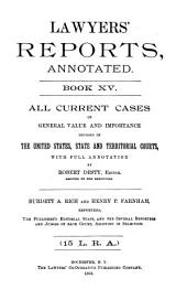 Lawyers' Reports Annotated: Volume 15