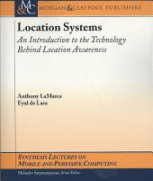 Location Systems: An Introduction to the Technology Behind Location Awareness