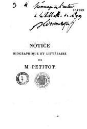Notice biographique et littéraire sur M. Petitot