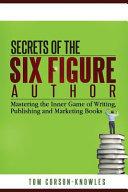 Secrets of the Six Figure Author Book