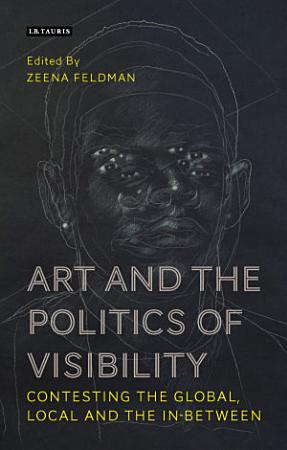 Art and the Politics of Visibility PDF