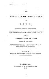 The Religion of the Heart and Life, Compiled from the Works of the Best Writers on Experimental and Practical Piety: With an Introductory Chapter Prefixed to Each Volume, Volume 5