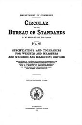 Specifications and tolerances for weights and measures and weighing and measuring devices as adopted by the eleventh annual Conference on the Weights and Measures of the United States: held at the Bureau of Standards, Washington, D.C., May 23-26, 1916, and recommended by the Bureau of Standards for adoption by the several states. Issued November 13, 1916