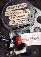 How to Shoot a Feature Film for Under  10 000 PDF