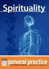 Spirituality: General Practice: The Integrative Approach Series