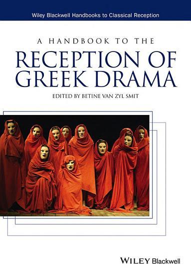 A Handbook to the Reception of Greek Drama PDF