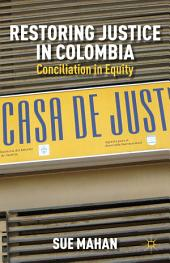 Restoring Justice in Colombia: Conciliation in Equity