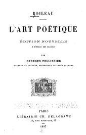 ... L'art poétique: Éd. nouvelle à l'usage des classes