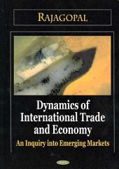Dynamics of International Trade and Economy: An Inquiry Into Emerging Markets