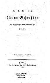 Johann C. Reil's kleine Schriften wissenschaftlichen und gemeinnützigen Inhalts: Mit 1 Kupf