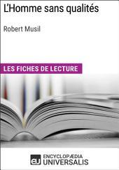 L'Homme sans qualités de Robert Musil: Les Fiches de lecture d'Universalis