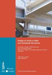 Design of Joints in Steel and Composite Structures: Eurocode 3: Design of Steel Structures. Part 1-8 Design of Joints. Eurocode 4: Design of Composite Steel and Concrete Structures. Part 1-8 Design of Joints