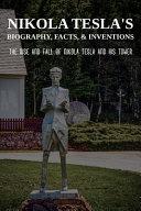 Nikola Tesla's Biography, Facts, & Inventions