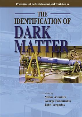 Proceedings of the 6th International Workshop on the Identification of Dark Matter