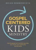 Gospel Centered Kids Ministry PDF