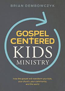 Gospel Centered Kids Ministry Book
