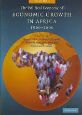 The Political Economy of Economic Growth in Africa, 1960–2000:: Volume 1