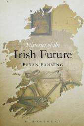 Histories of the Irish Future