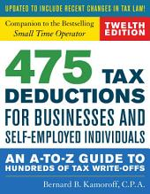 475 Tax Deductions for Businesses and Self-Employed Individuals: An A-to-Z Guide to Hundreds of Tax Write-Offs, Edition 12