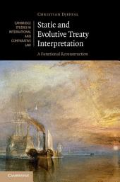 Static and Evolutive Treaty Interpretation: A Functional Reconstruction