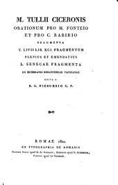 Orationum Pro M. Fonteio Et Pro C. Rabirio Fragmenta. T. Livii Lib. XCI. Fragmentum Plenius Et Emendatius. L. Senecae Fragmenta Ex Membranis Bibliothecae Vaticanae Edita A B. G. Niebuhrio