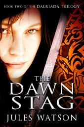 The Dawn Stag: Book Two of the Dalriada Trilogy