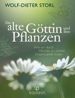 Die alte G  ttin und ihre Pflanzen PDF