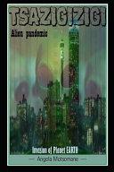 Tsazigizigi Alien Pandemic