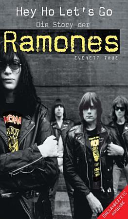 Hey Ho Let s Go  Die Story Der Ramones PDF