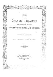 The Silver Treasury: Being the Holiday Edition of Poetry for Home and School