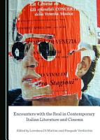 Encounters with the Real in Contemporary Italian Literature and Cinema PDF