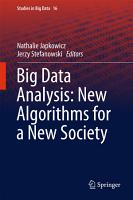 Big Data Analysis  New Algorithms for a New Society PDF