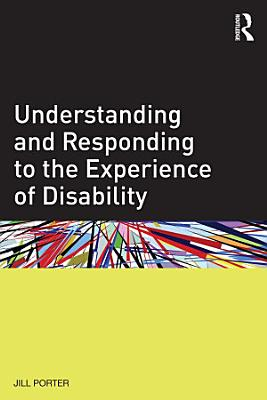 Understanding and Responding to the Experience of Disability PDF