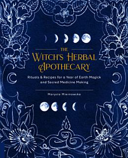 The Witch s Herbal Apothecary Book
