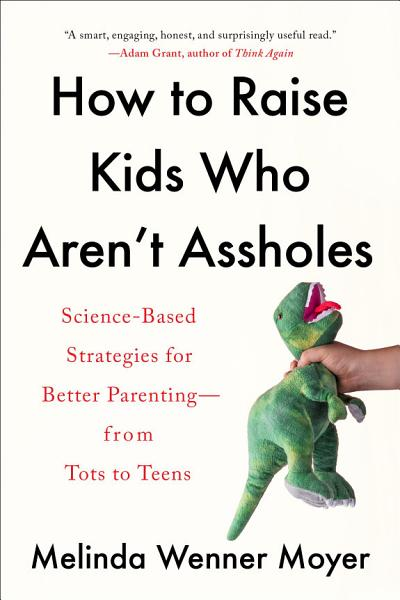 Download How to Raise Kids Who Aren t Assholes Book