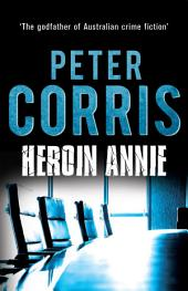 Heroin Annie: Cliff Hardy 5
