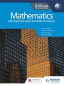 Mathematics for the IB Diploma: Applications and Interpretation HL Student Book