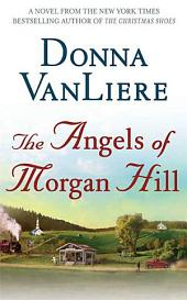 The Angels of Morgan Hill: A Novel