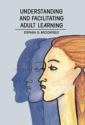 Understanding And Facilitating Adult Learning PDF