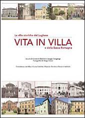 Vita in villa: le ville storiche del Lughese e della bassa Romagna