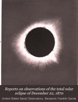 Reports on Observations of the Total Solar Eclipse of December 22  1870 PDF