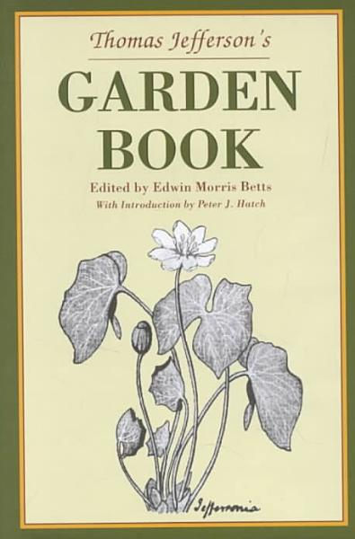 Thomas Jefferson's Garden Book, 1766-1824