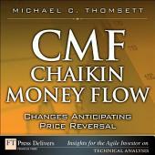CMF--Chaikin Money Flow: Changes Anticipating Price Reversal