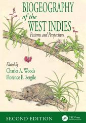 Biogeography of the West Indies: Patterns and Perspectives, Second Edition, Edition 2