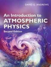 An Introduction to Atmospheric Physics: Edition 2