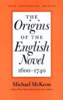 The Origins of the English Novel  1600 1740 PDF
