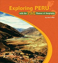 Exploring Peru With The Five Themes Of Geography Book PDF
