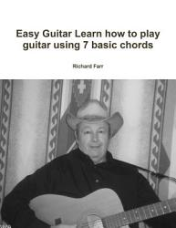 Easy Guitar Learn How To Play Guitar Using 7 Basic Chords Book PDF